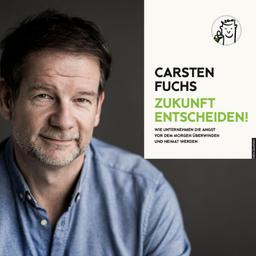 Carsten Fuchs - Fuchs von Morgen GmbH - Köln